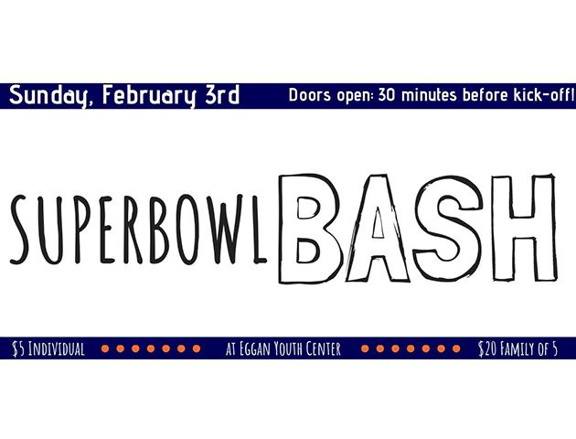 Promotional image for the Super Bowl Bash at the Eggan Youth Center Feb 3, 2019